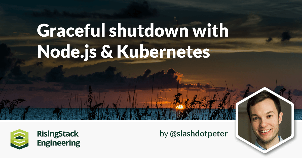 Graceful shutdown with Node.js and Kubernetes