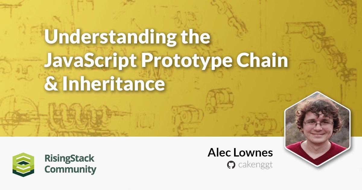 Understanding the JavaScript Prototype Chain & Inheritance