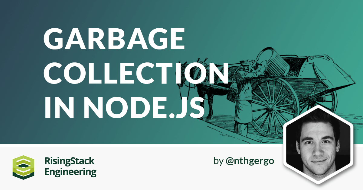 Node.js Garbage Collection Explained - Node.js at Scale