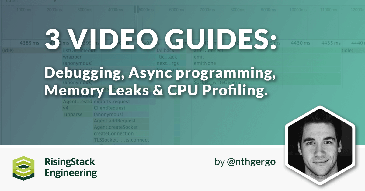 Node.js Tutorial Videos: Debugging, Async, Memory Leaks, CPU Profiling