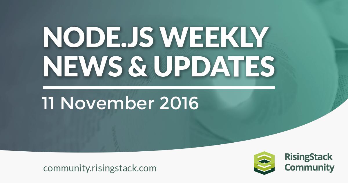 Node.js Weekly Update - 11 Nov, 2016