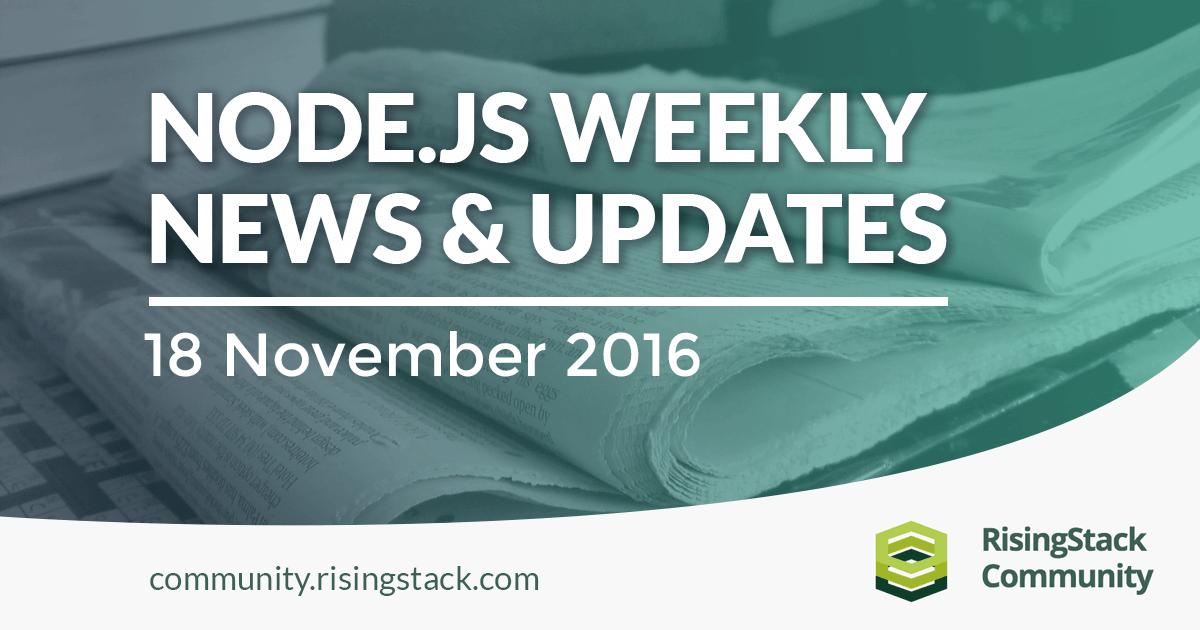 Node.js Weekly Update - 18 Nov, 2016