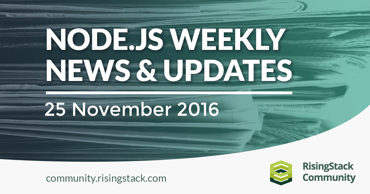 Node.js Weekly Update - 25 Nov, 2016