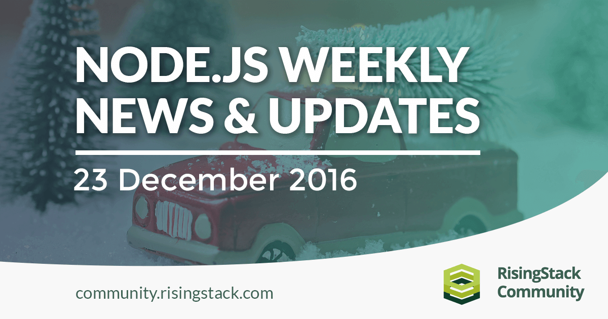 Node.js Weekly Update - 23 Dec, 2016