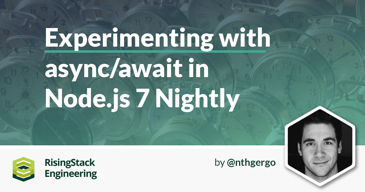 Experimenting With async/await in Node.js 7 Nightly