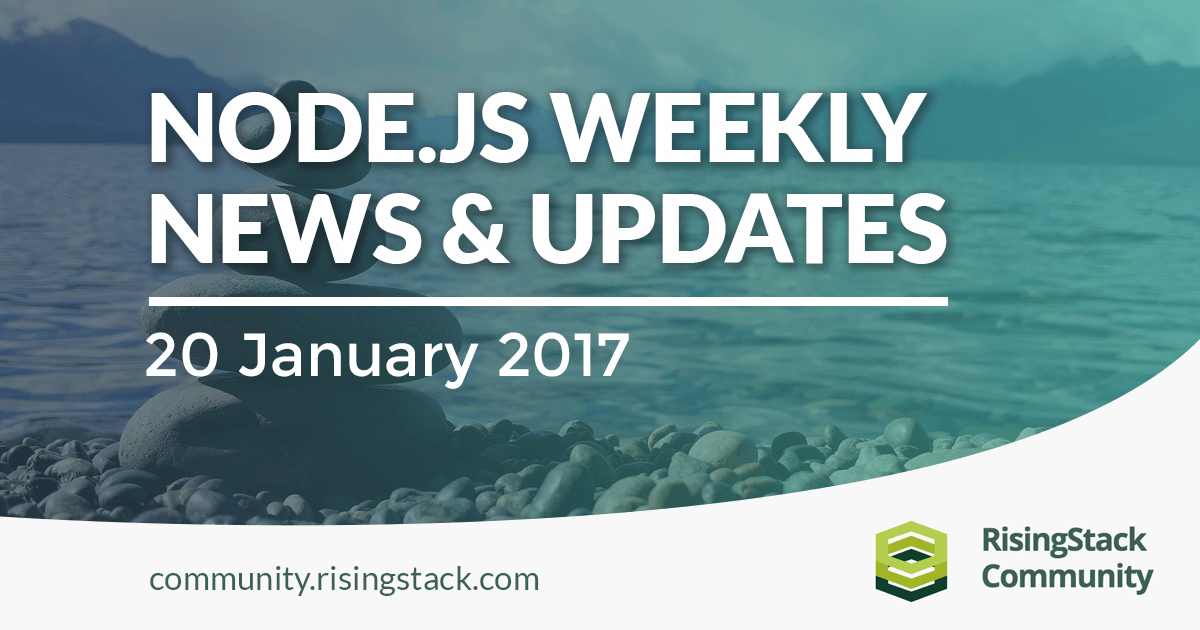 Node.js Weekly Update - 20 Jan, 2017