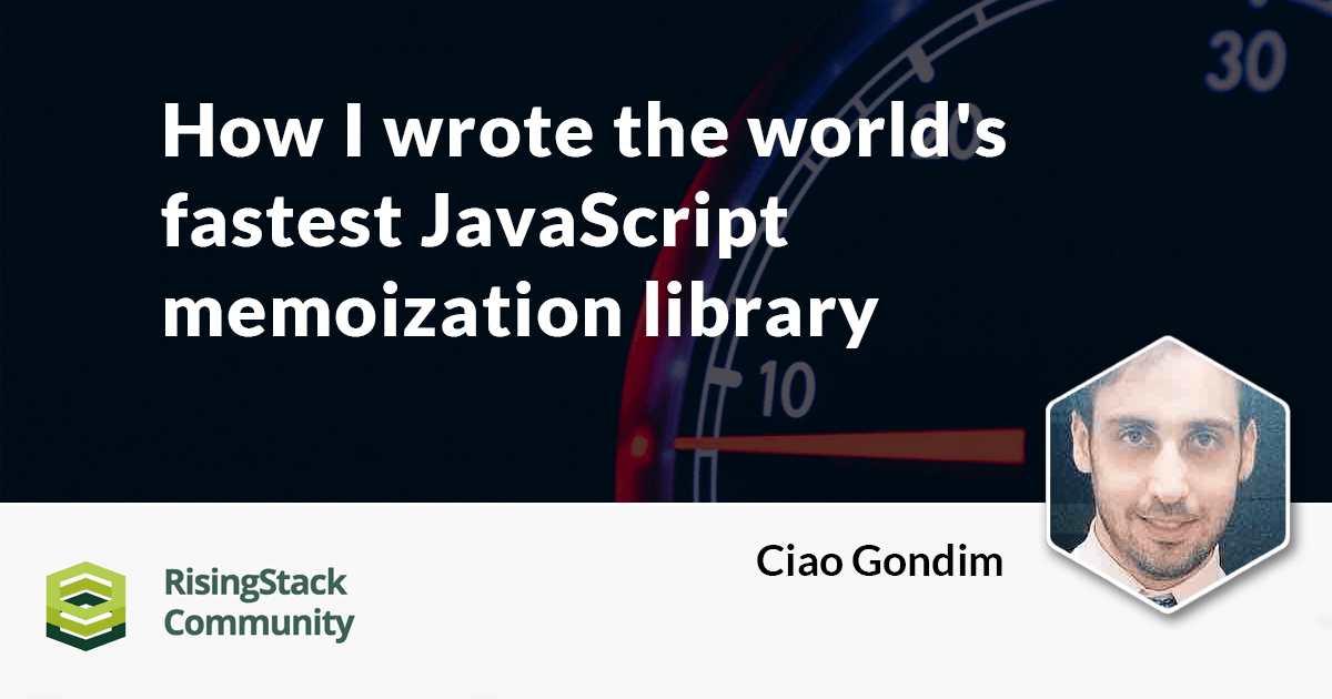 How I wrote the world's fastest JavaScript memoization library