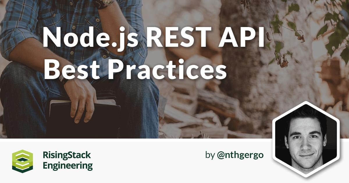 10 Best Practices for Writing Node.js REST APIs