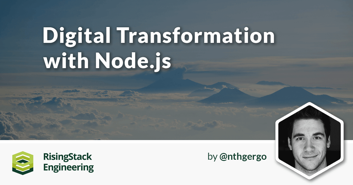 Digital Transformation with the Node.js Stack