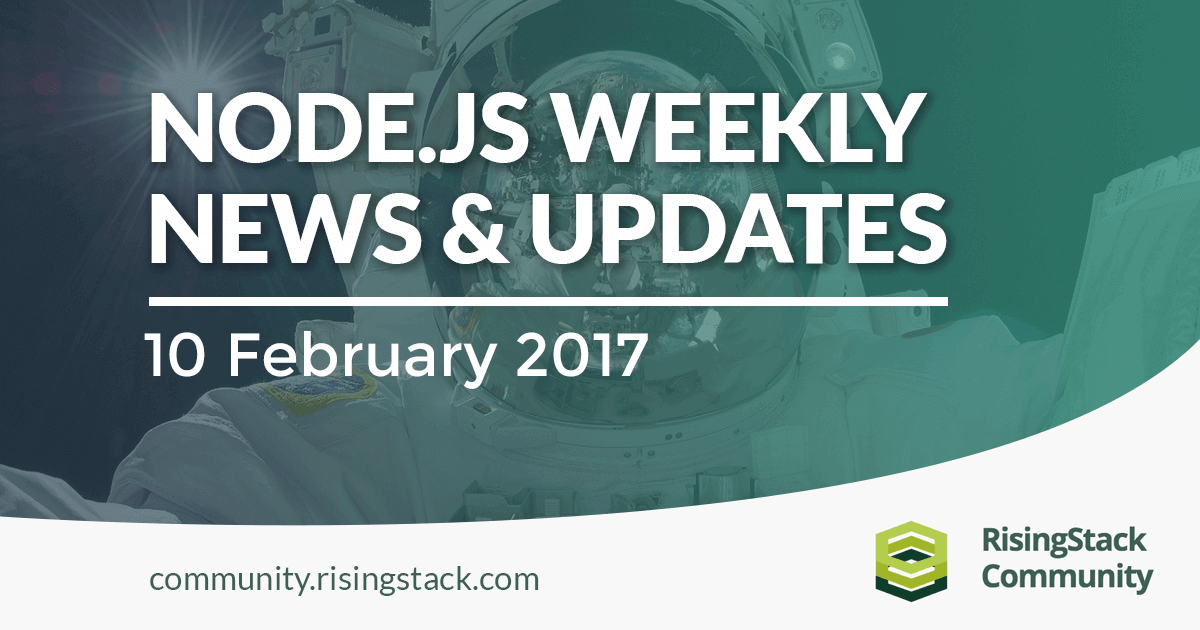 Node.js Weekly Update - 10 Feb, 2017