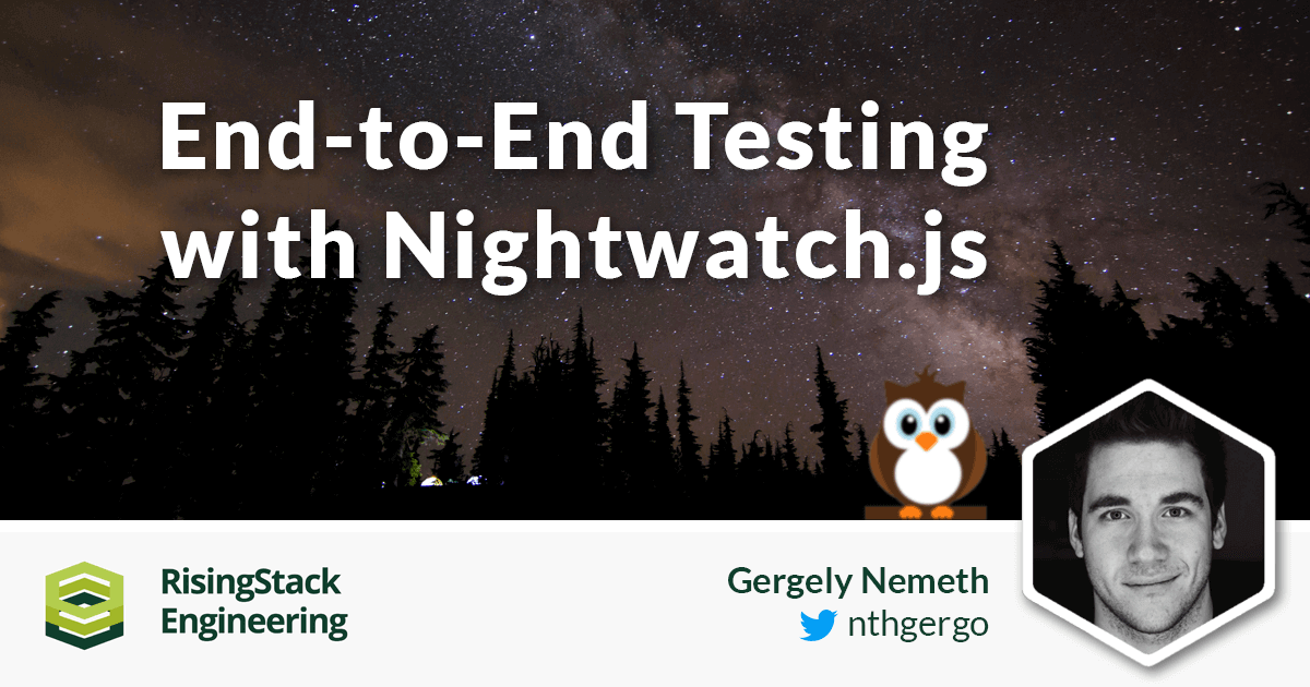 End-to-End Testing with Nightwatch.js - Node.js at Scale