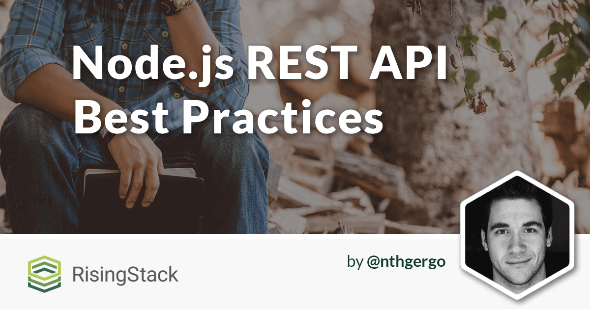 10 Best Practices for Writing Node.js REST APIs