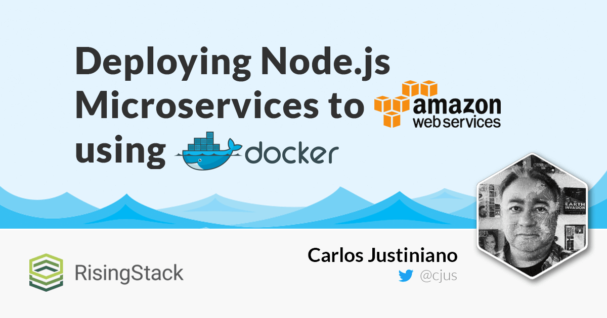 Deploying Node js Microservices to AWS using Docker | @RisingStack