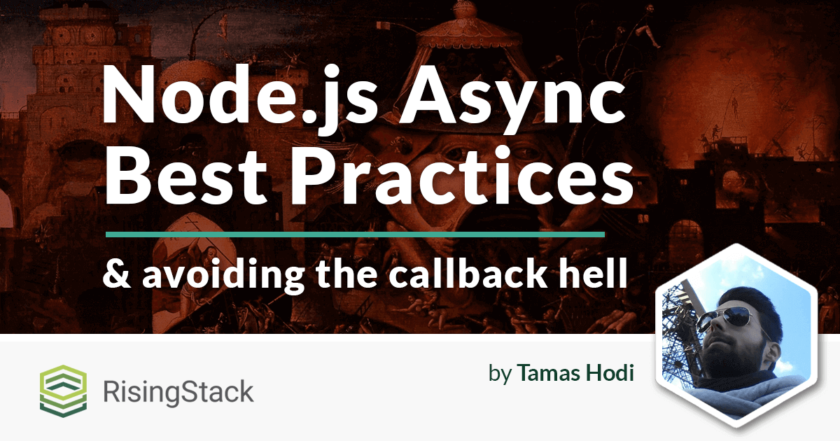 Node.js Async Best Practices & Avoiding the Callback Hell