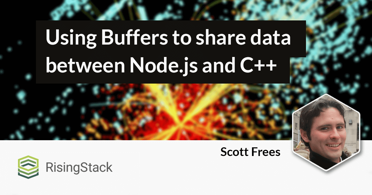 Using Buffers to share data between Node js and C++ | @RisingStack