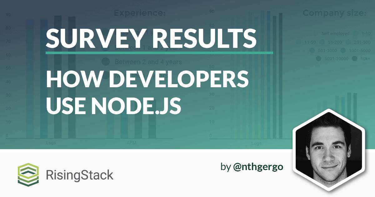 How Developers use Node.js - Survey Results