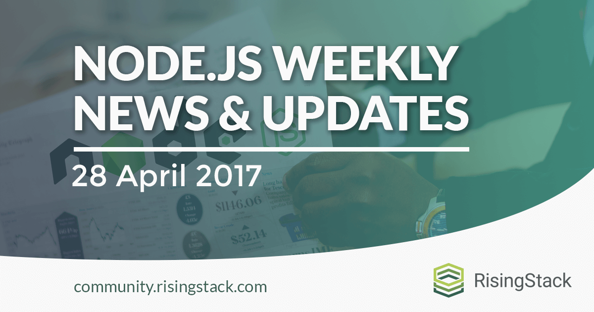 Node.js Weekly Update - 28 April, 2017