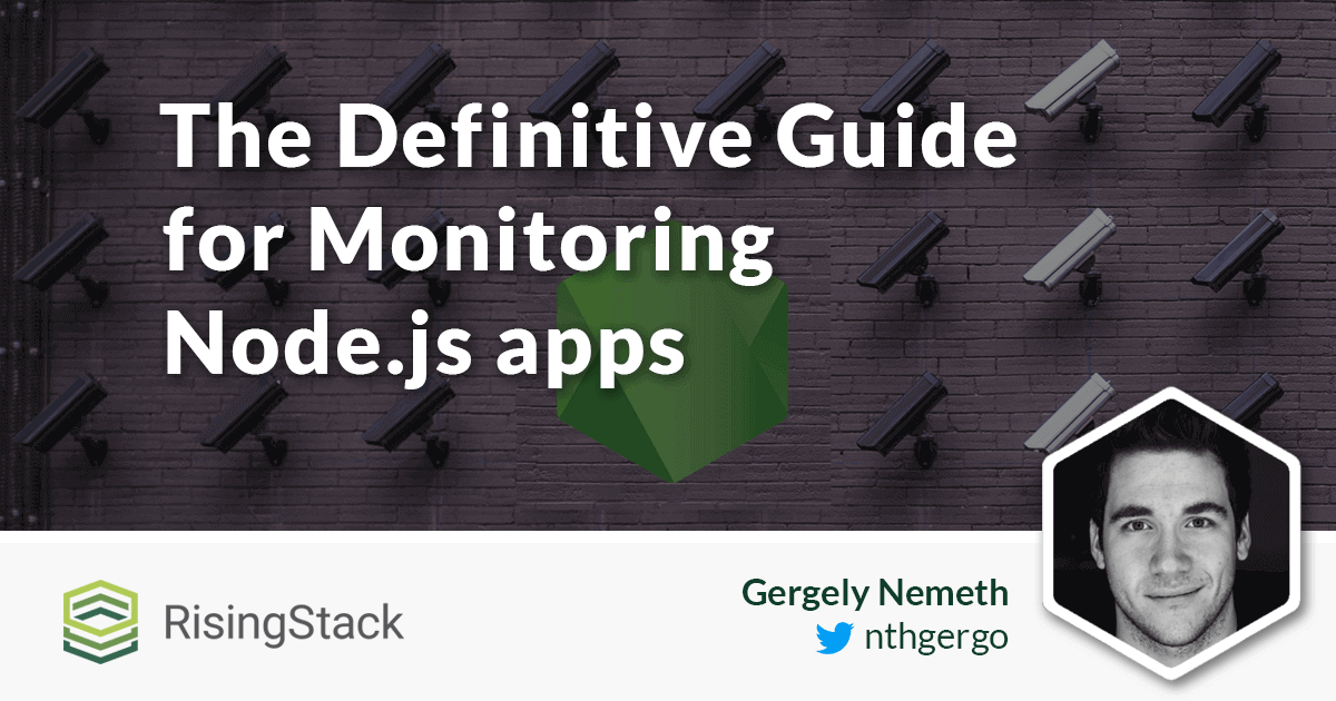 The Definitive Guide for Monitoring Node.js Applications