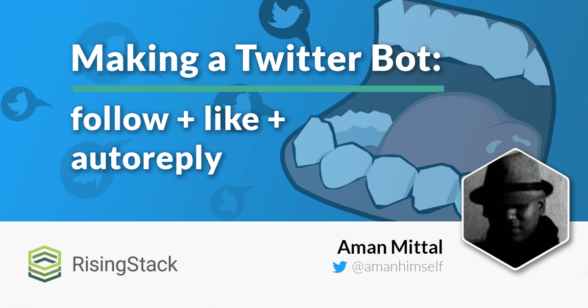 How to make a Twitter bot with Node js | @RisingStack