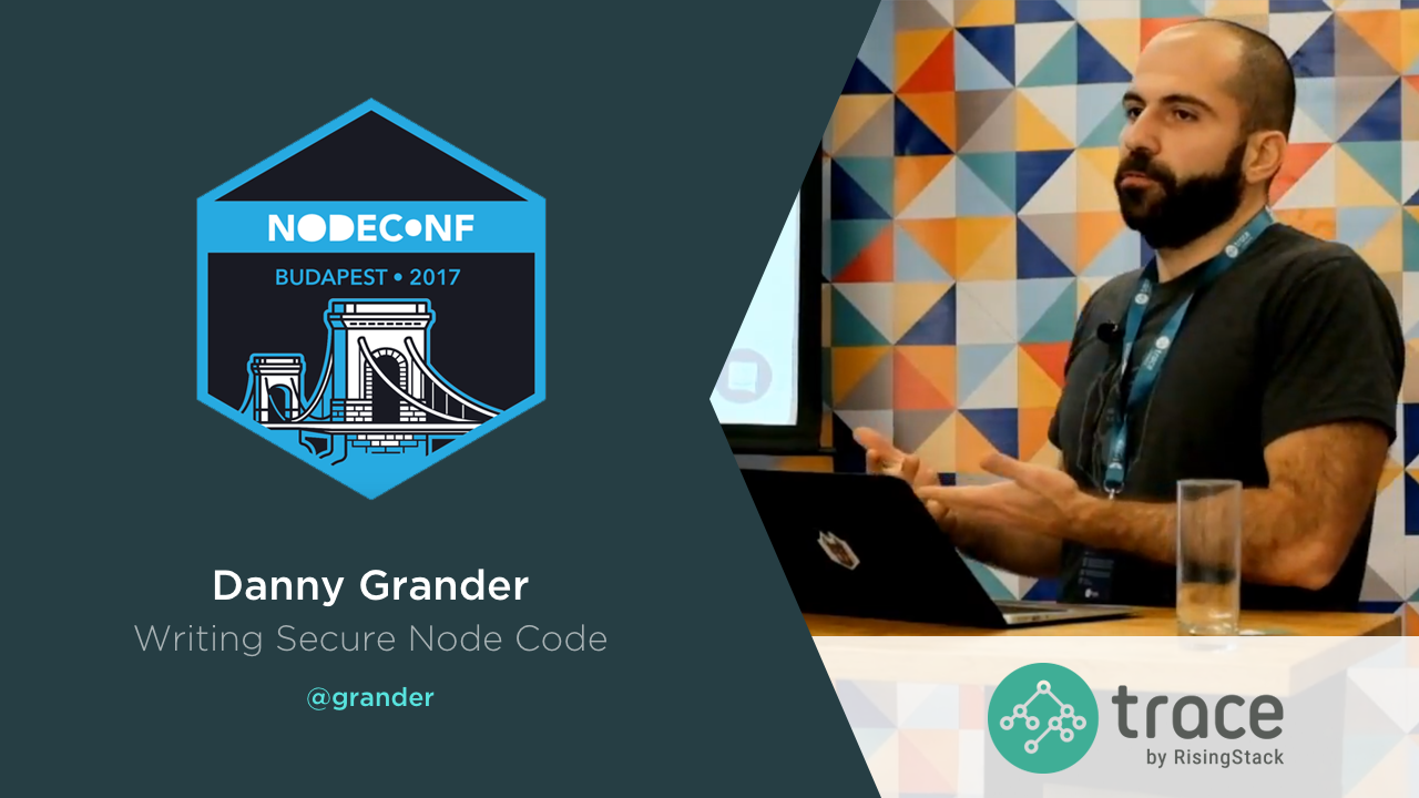 Writing Secure Node.js Code - Danny Grander | @RisingStack