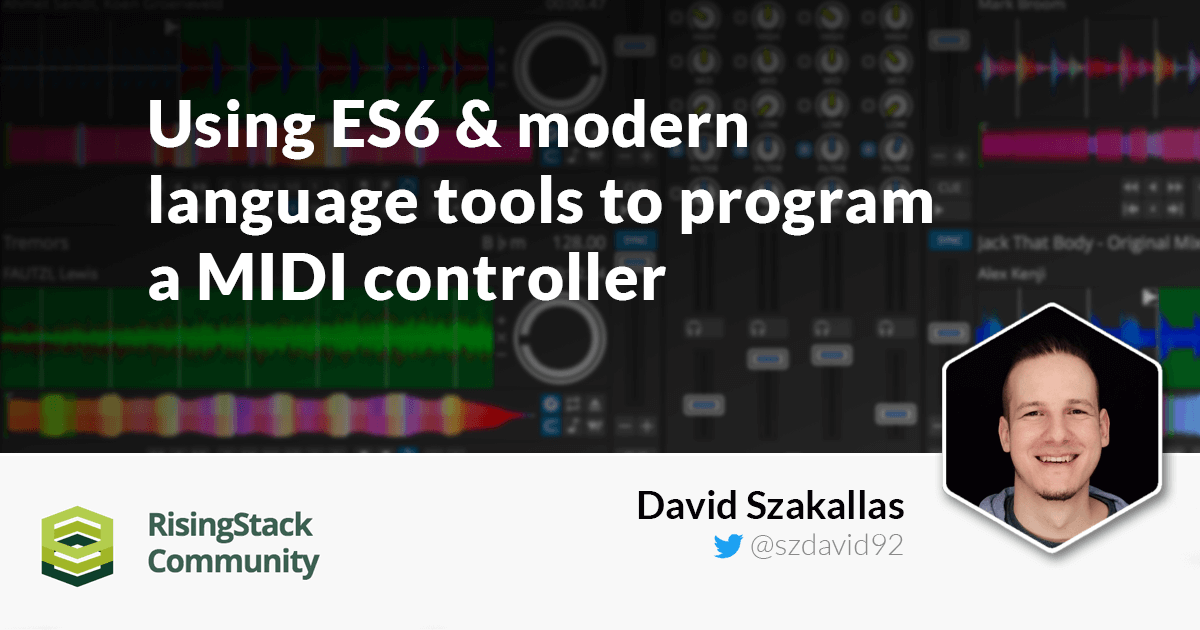 Using ES6 and modern language tools to program a MIDI controller
