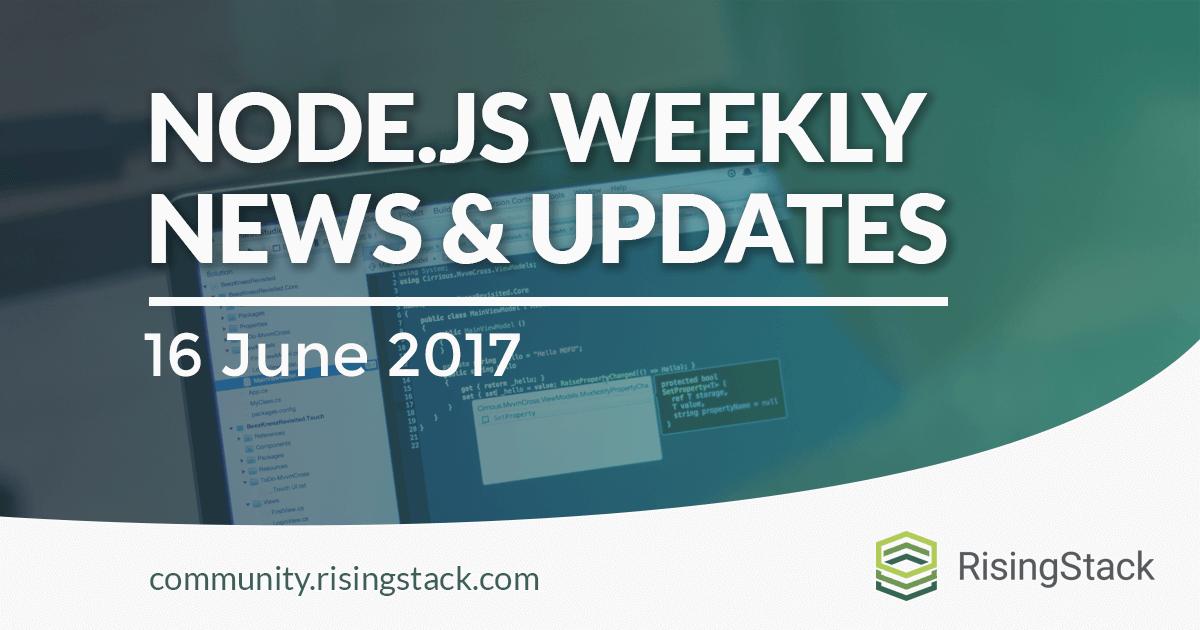 Node.js Weekly Update - 16 June