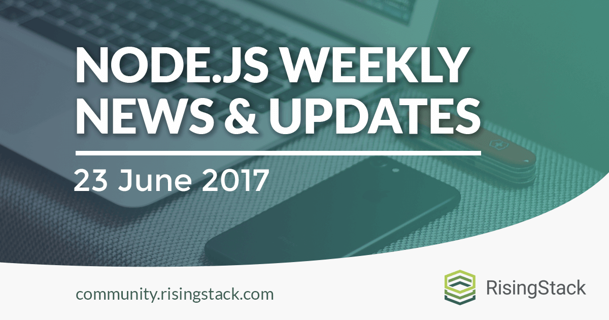 Node.js Weekly Update - 23 June