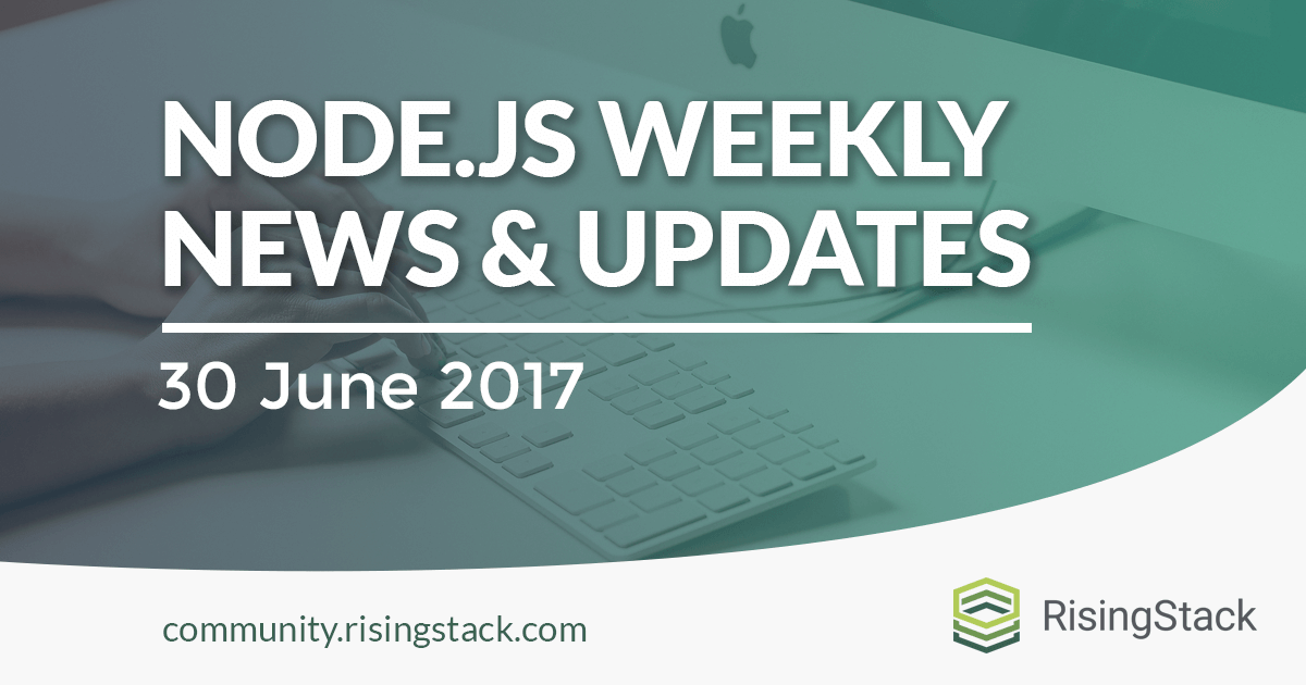 Node.js Weekly Update - 30 June