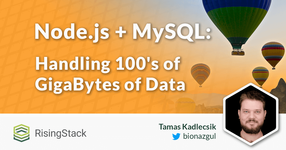 Node.js + MySQL Example: Handling 100's of GigaBytes of Data