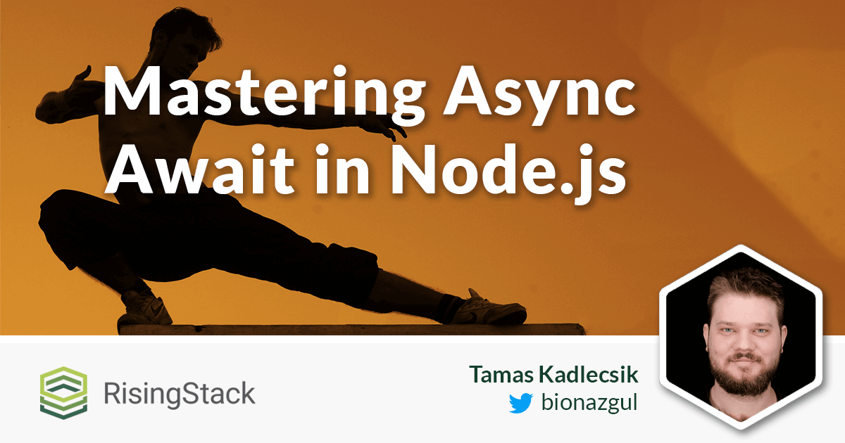 Mastering Async Await in Node js | @RisingStack