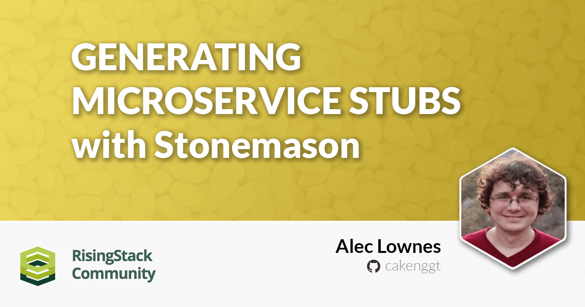 Building microservices: Stonemason & Generating microservice stubs