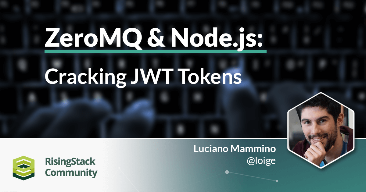 ZeroMQ & Node.js Tutorial: Cracking JWT Tokens (Part 1
